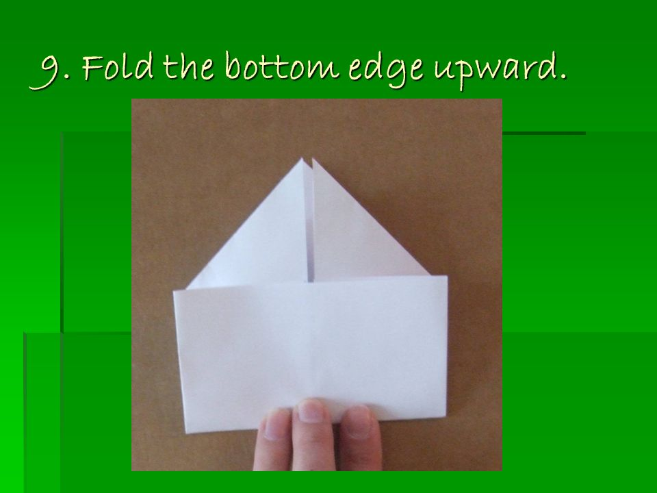 9. Fold the bottom edge upward.