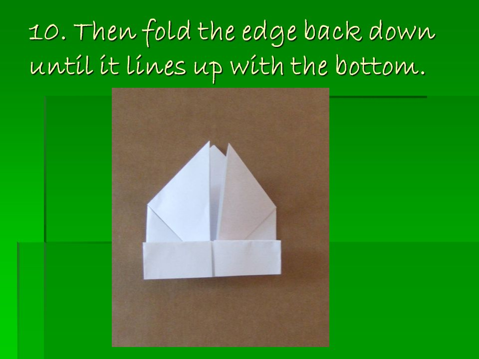 10. Then fold the edge back down until it lines up with the bottom.