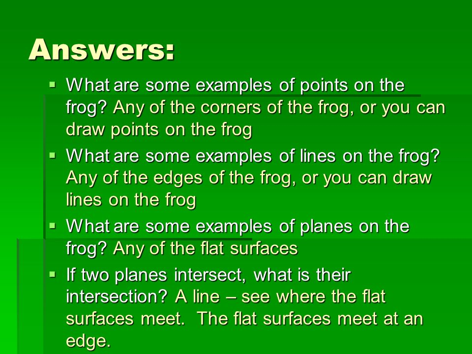 Answers: What are some examples of points on the frog Any of the corners of the frog, or you can draw points on the frog.