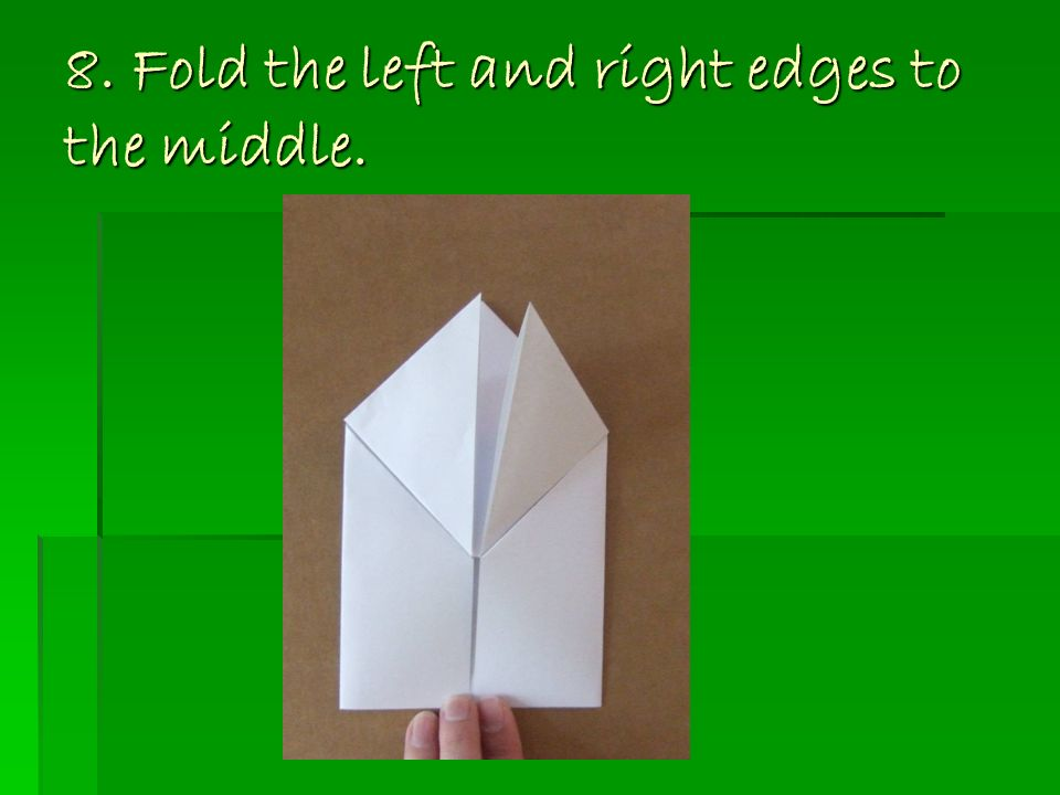8. Fold the left and right edges to the middle.