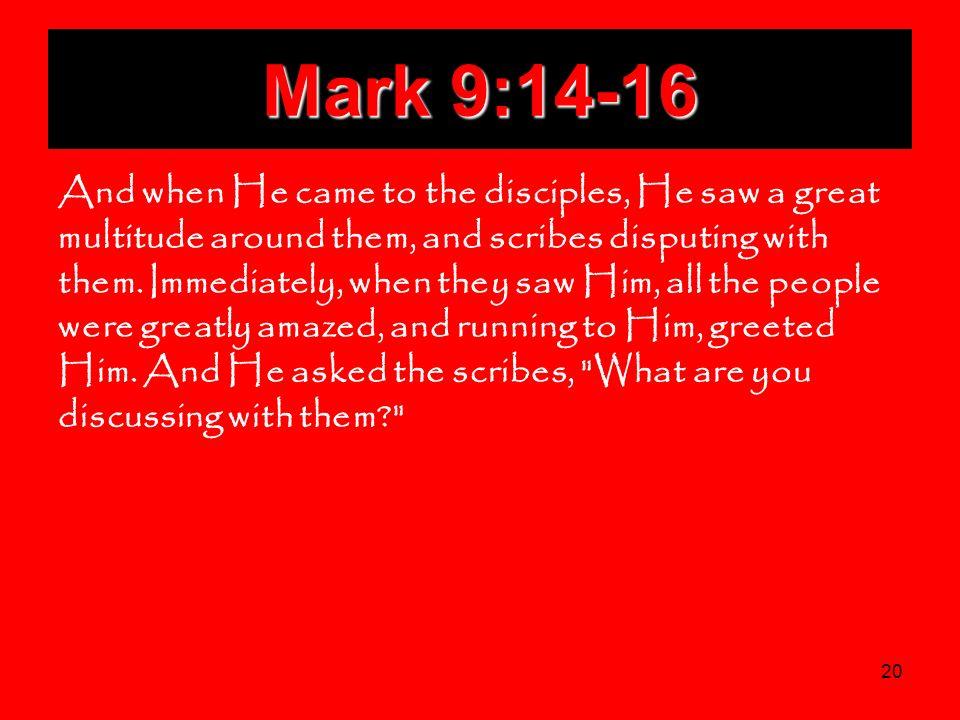 Mark 9:14-16