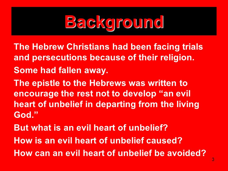 Background The Hebrew Christians had been facing trials and persecutions because of their religion.