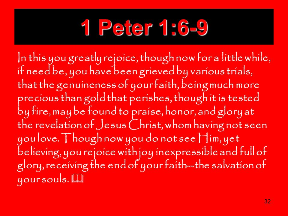 1 Peter 1:6-9