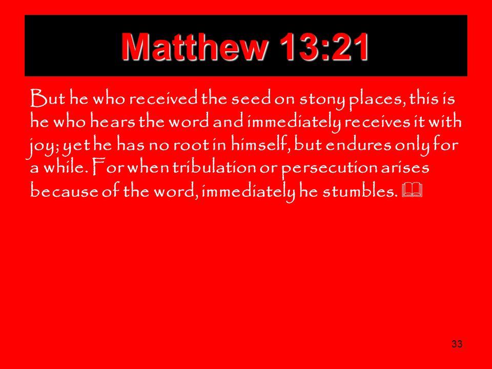 Matthew 13:21