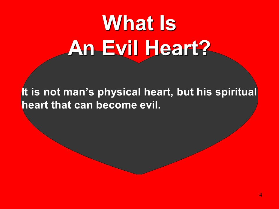 What Is An Evil Heart.