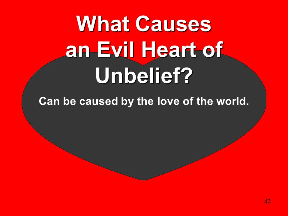 What Causes an Evil Heart of Unbelief