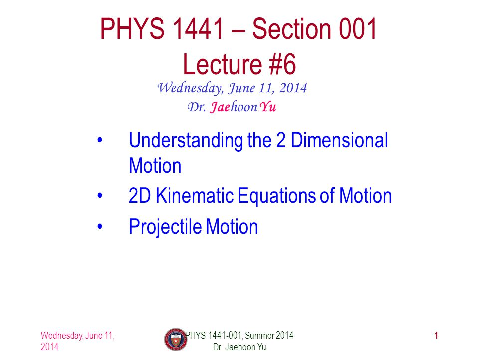 PHYS 1441 – Section 001 Lecture #6