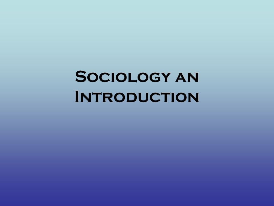 Sociology an Introduction