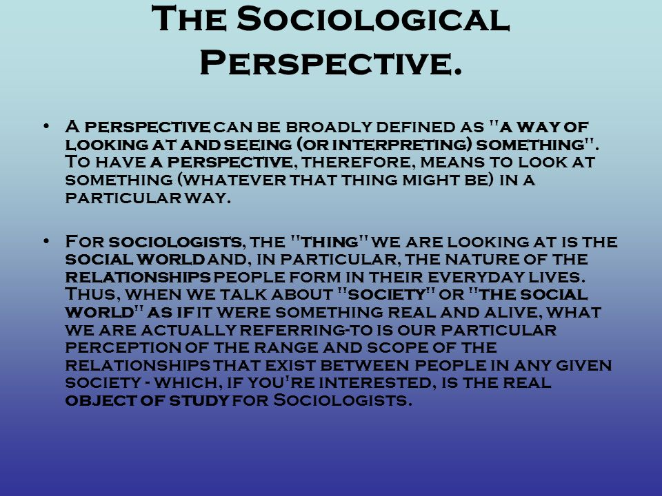The Sociological Perspective.