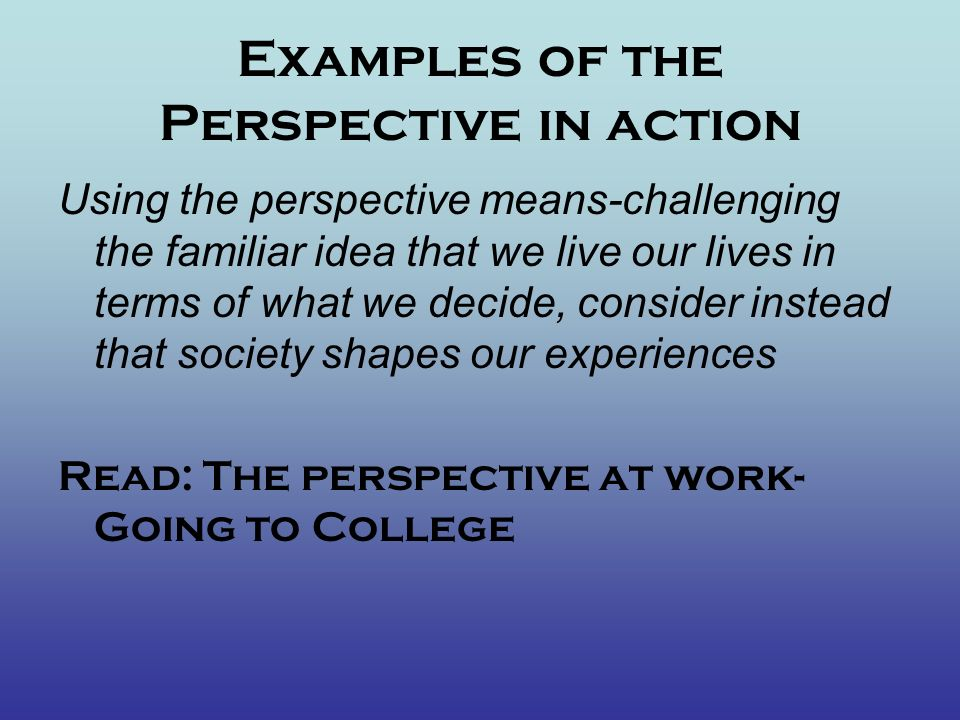 Examples of the Perspective in action