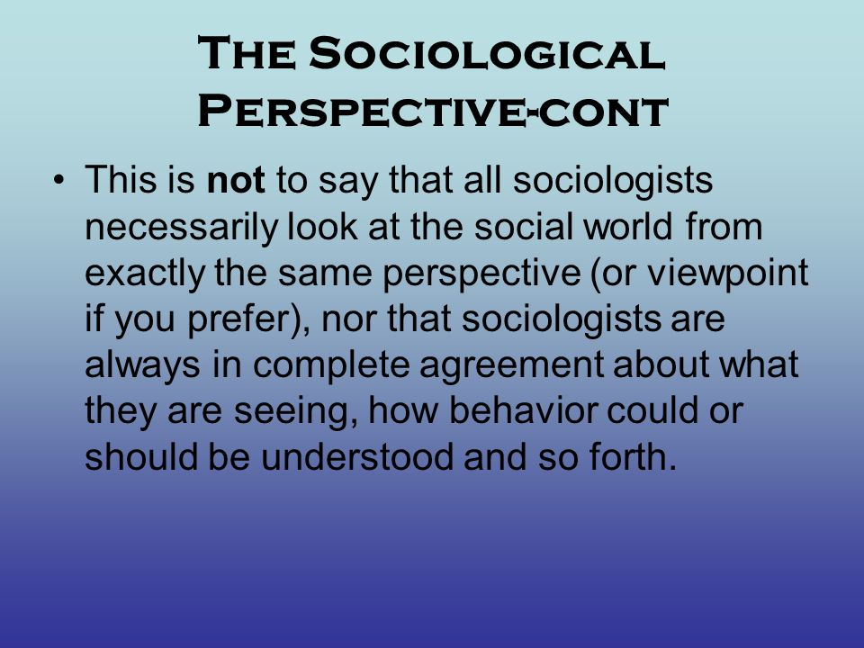 The Sociological Perspective-cont