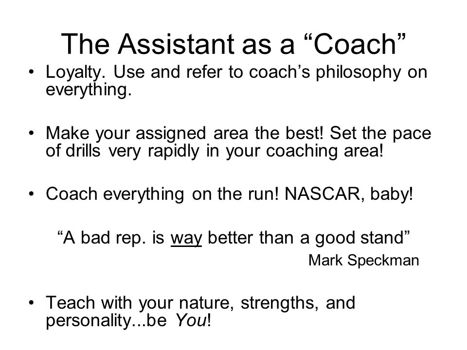 The Assistant as a Coach