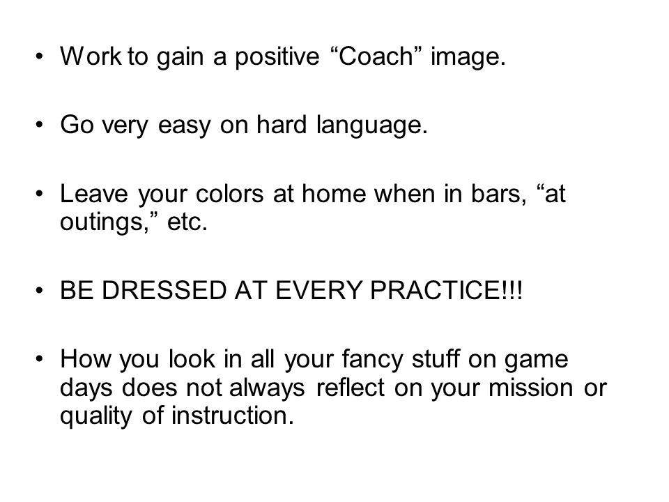Work to gain a positive Coach image.