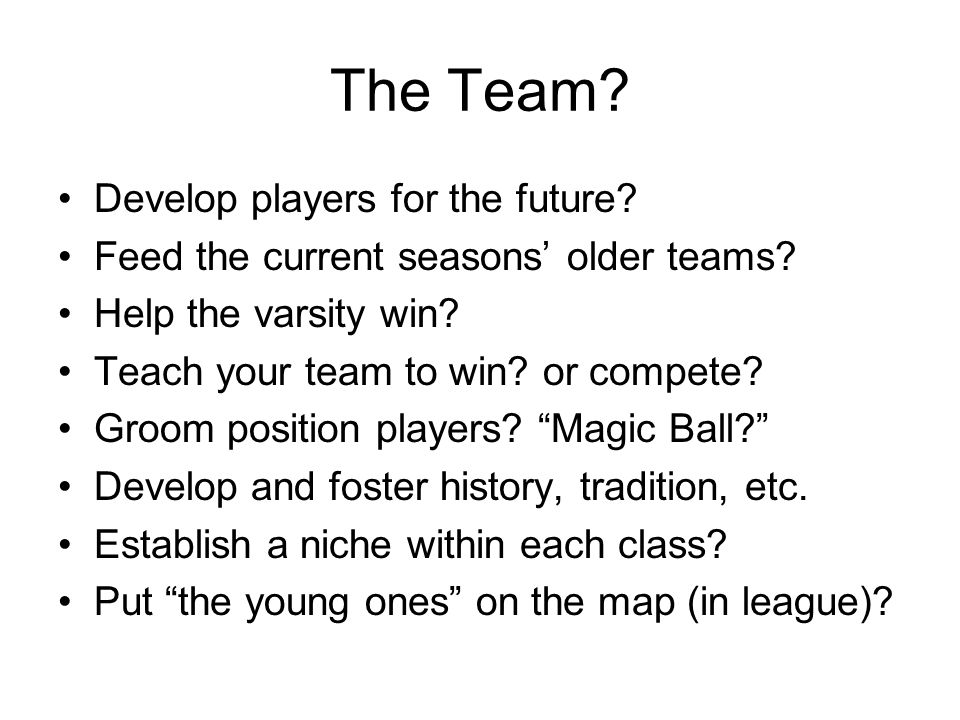The Team Develop players for the future