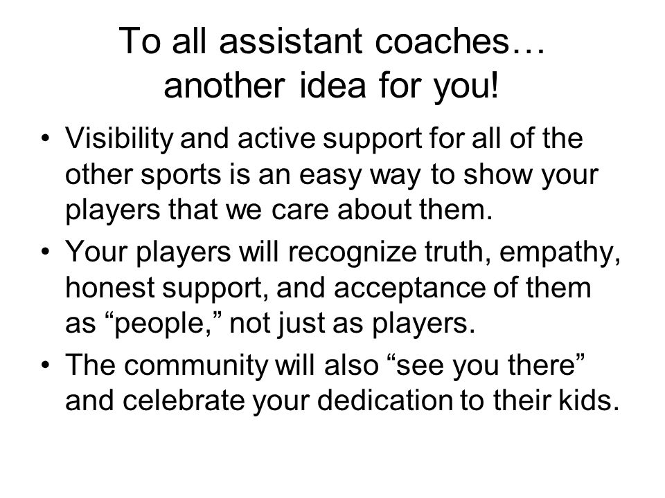 To all assistant coaches… another idea for you!