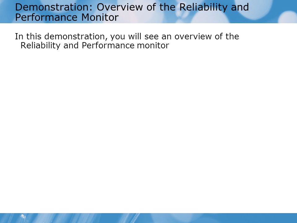 Demonstration: Overview of the Reliability and Performance Monitor