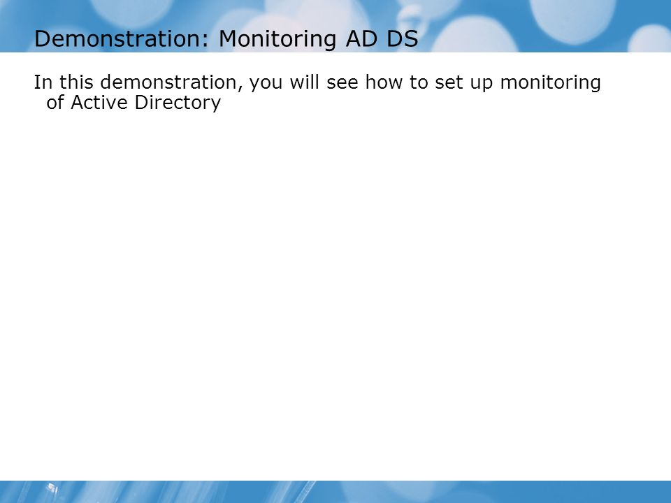 Demonstration: Monitoring AD DS
