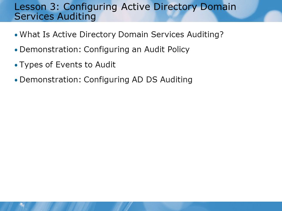 Lesson 3: Configuring Active Directory Domain Services Auditing