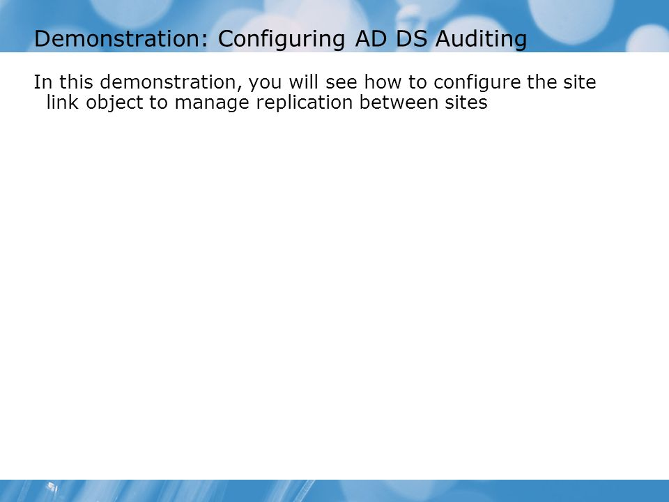 Demonstration: Configuring AD DS Auditing