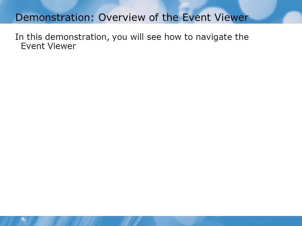 Demonstration: Overview of the Event Viewer