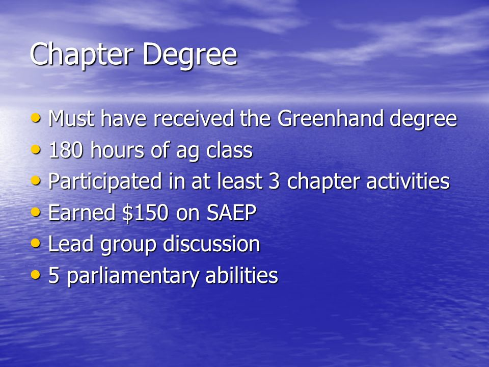 Chapter Degree Must have received the Greenhand degree
