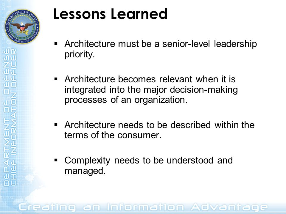 Lessons Learned Architecture must be a senior-level leadership priority.