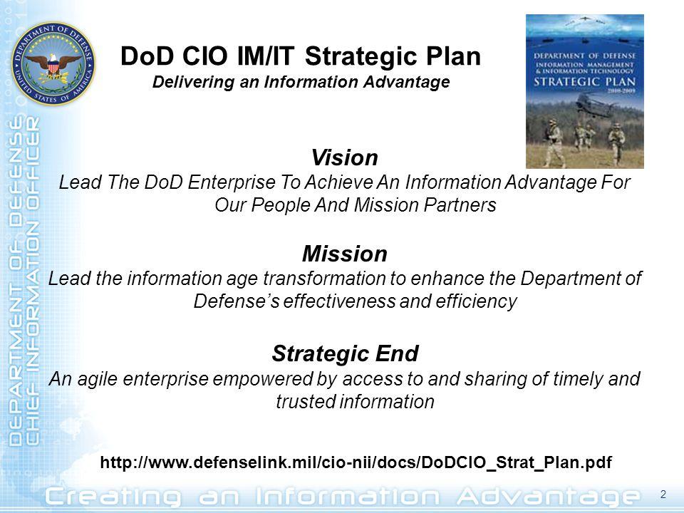 DoD CIO IM/IT Strategic Plan Delivering an Information Advantage