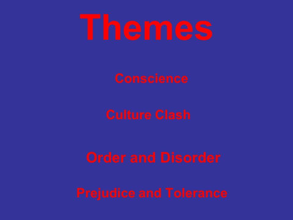 Themes Conscience Culture Clash Prejudice and Tolerance