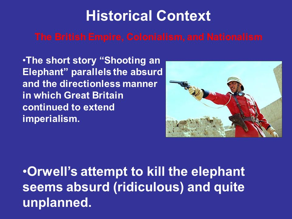 imperialism in the short story shooting an elephant by george orwell British imperialism essays - british imperialism exposed in shooting an elephant, by george orwell.