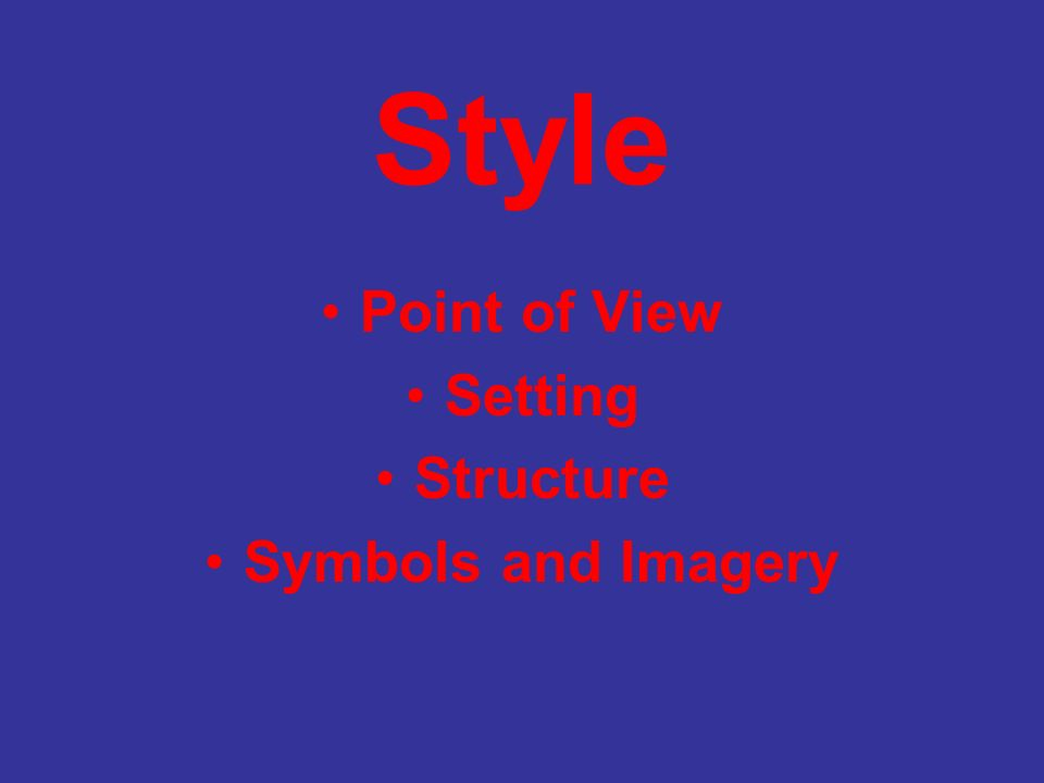 Style Point of View Setting Structure Symbols and Imagery