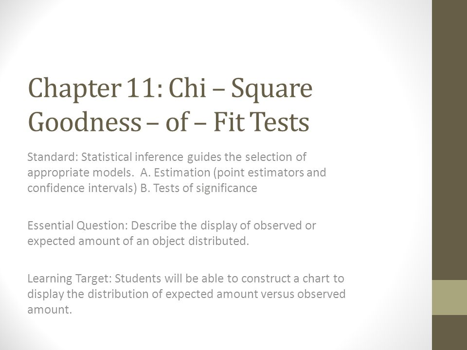 Chapter 11: Chi – Square Goodness – of – Fit Tests