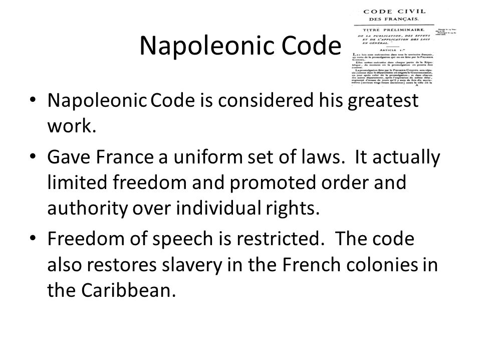 Napoleonic Code Napoleonic Code is considered his greatest work.