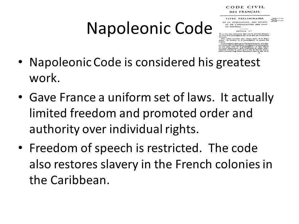 Napoleonic Code Napoleonic Code is considered his greatest work.