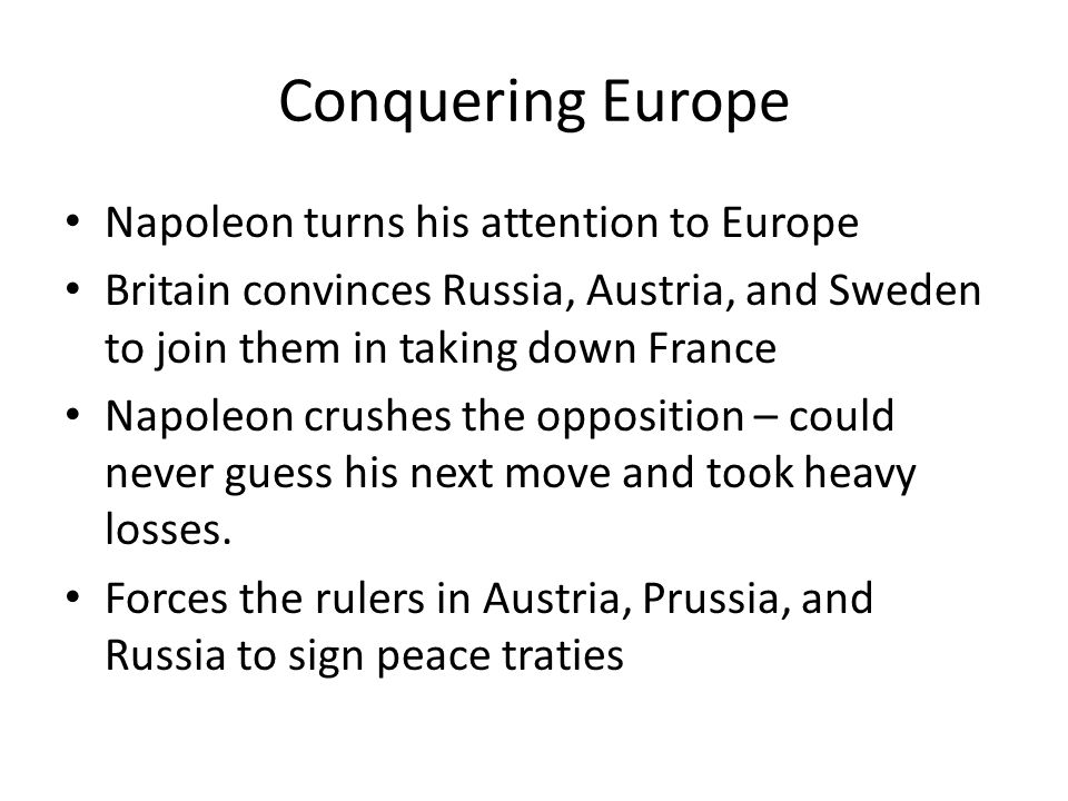 Conquering Europe Napoleon turns his attention to Europe