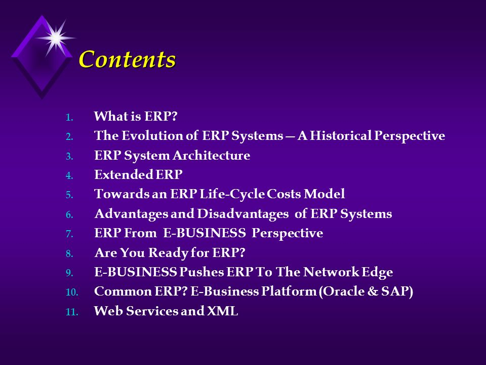 Contents What is ERP The Evolution of ERP Systems—A Historical Perspective. ERP System Architecture.