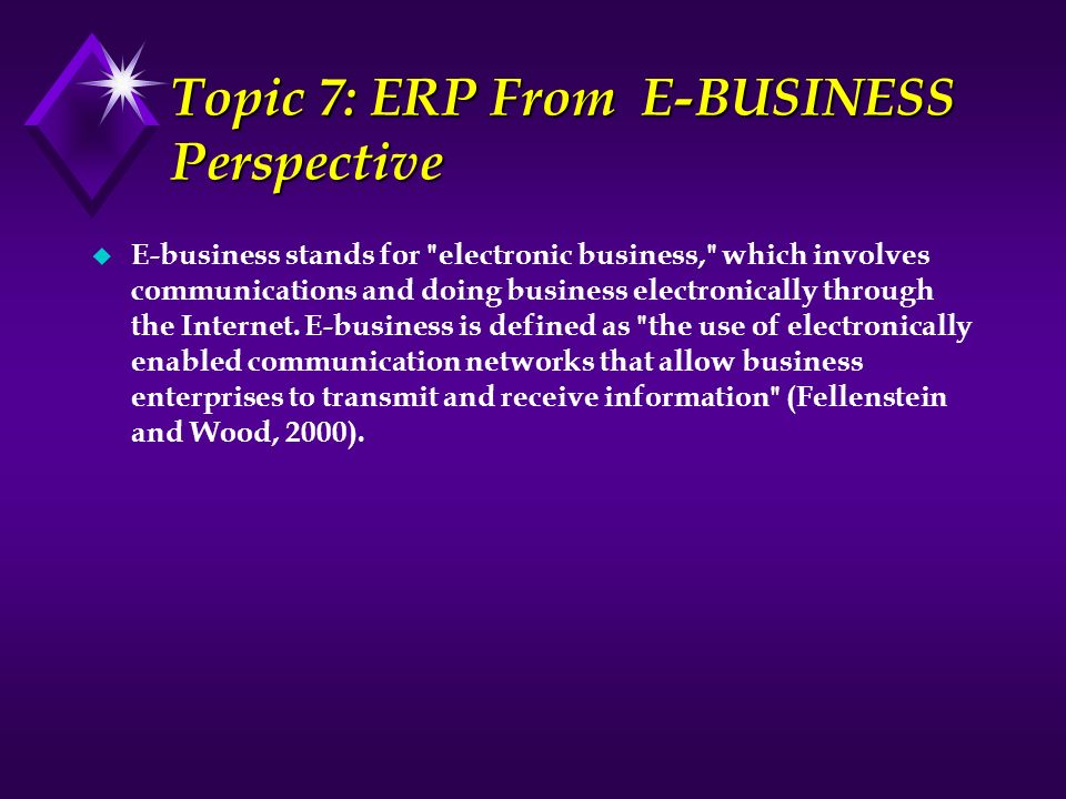 Topic 7: ERP From E-BUSINESS Perspective