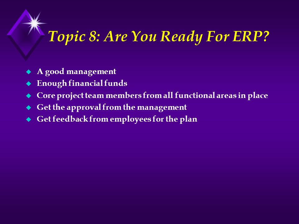 Topic 8: Are You Ready For ERP