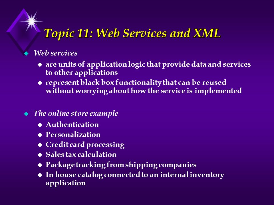 Topic 11: Web Services and XML
