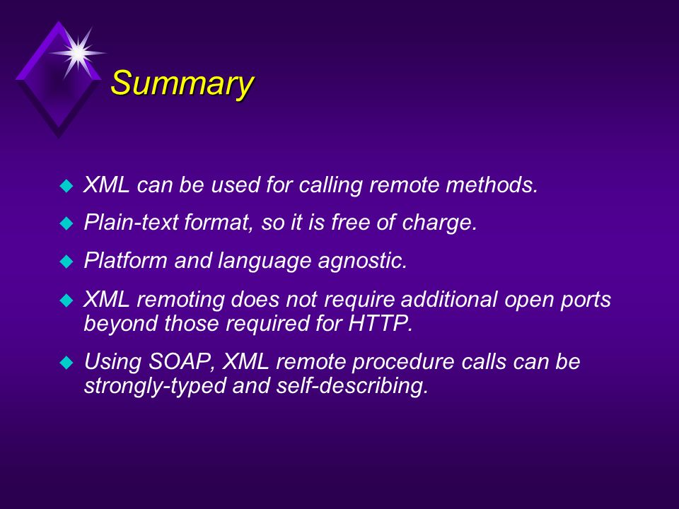 Summary XML can be used for calling remote methods.
