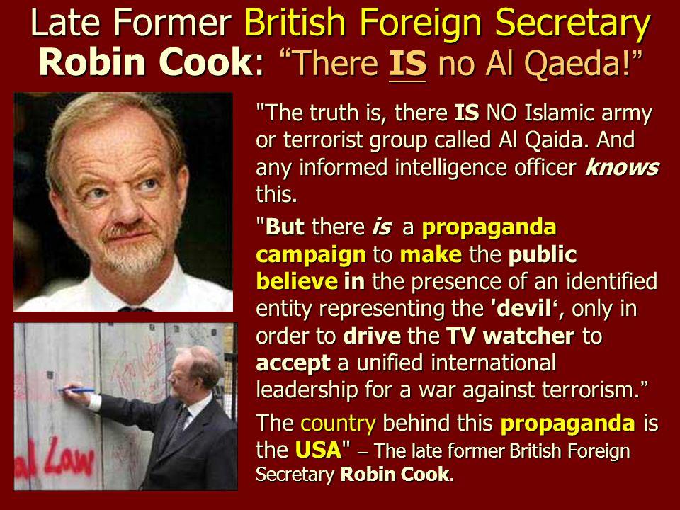 Late Former British Foreign Secretary Robin Cook: There IS no Al Qaeda!