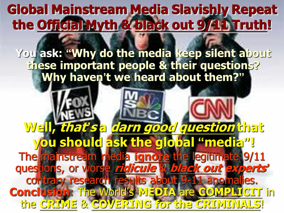 Global Mainstream Media Slavishly Repeat the Official Myth & black out 9/11 Truth!