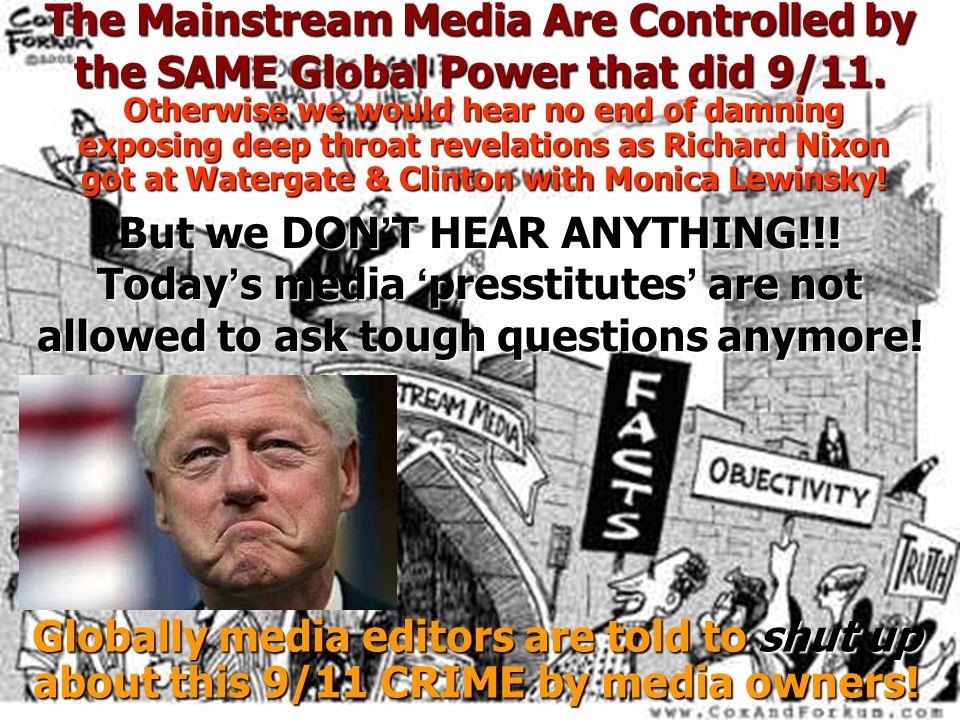 The Mainstream Media Are Controlled by the SAME Global Power that did 9/11.