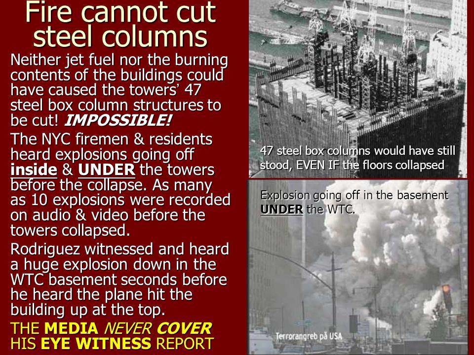Fire cannot cut steel columns