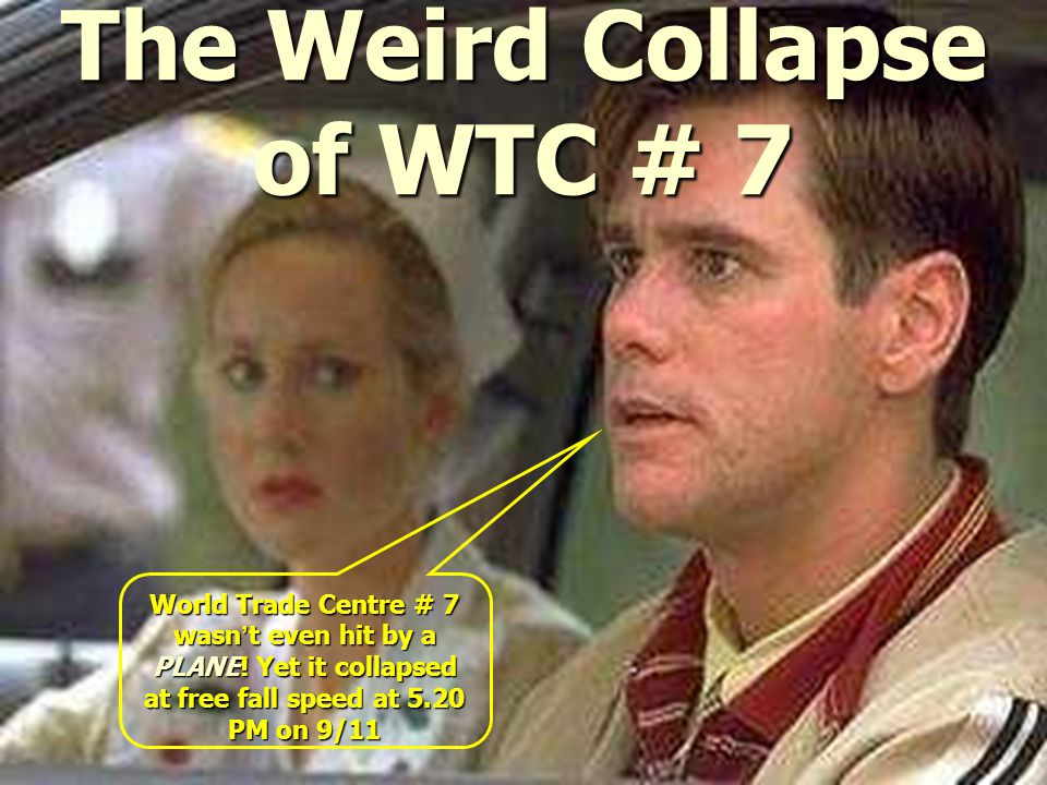 The Weird Collapse of WTC # 7