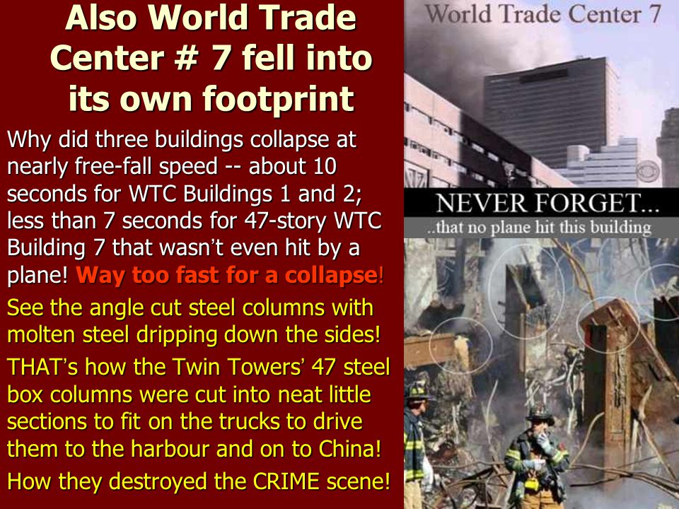 Also World Trade Center # 7 fell into its own footprint