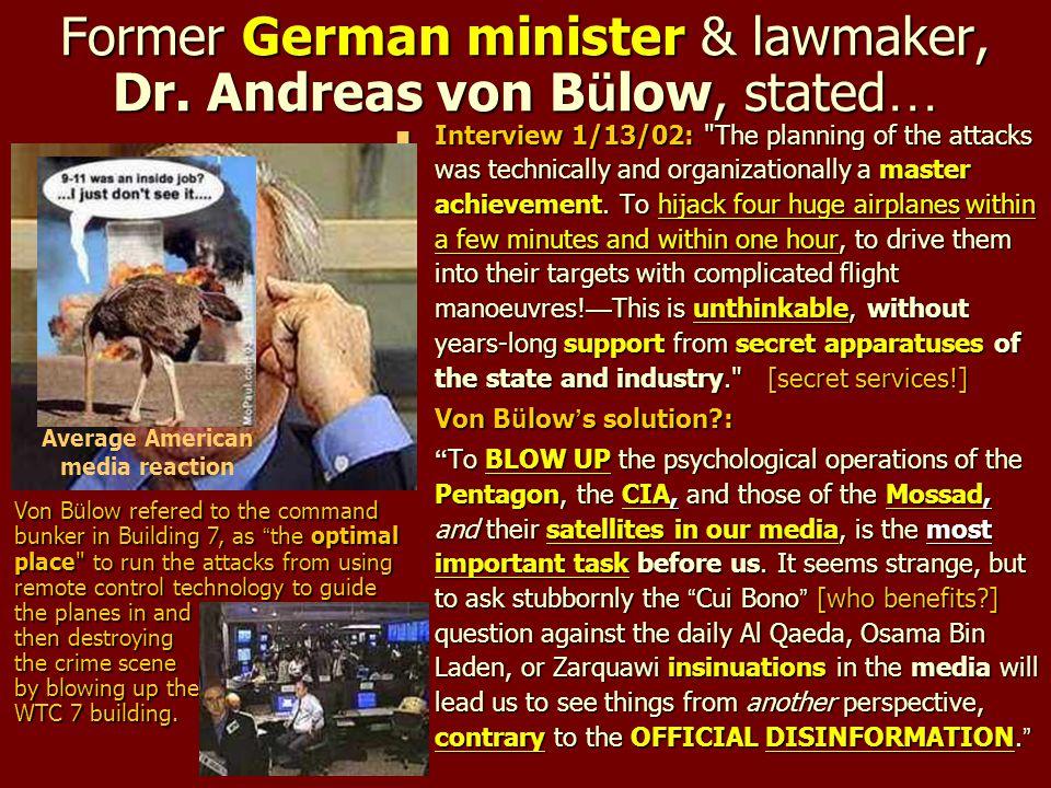 Former German minister & lawmaker, Dr. Andreas von Bülow, stated…