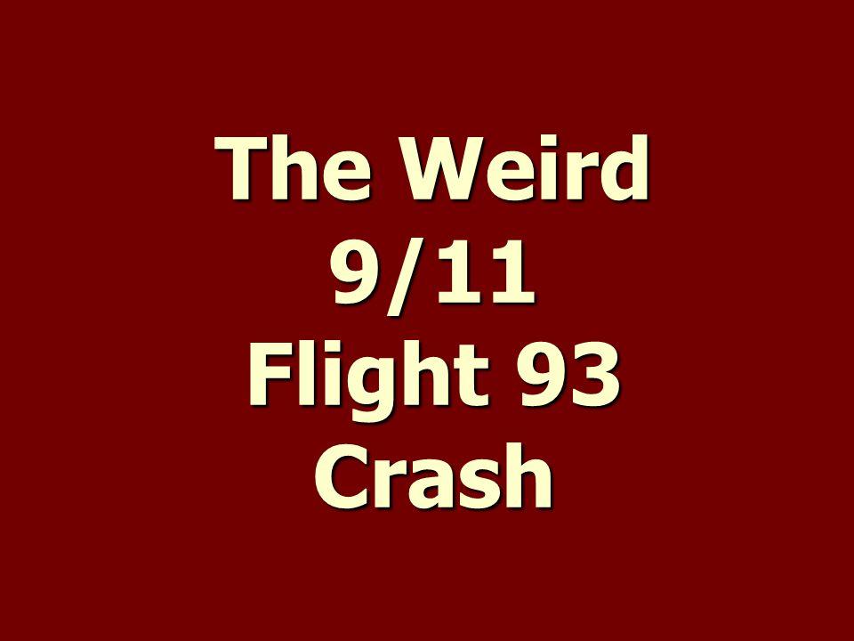 The Weird 9/11 Flight 93 Crash