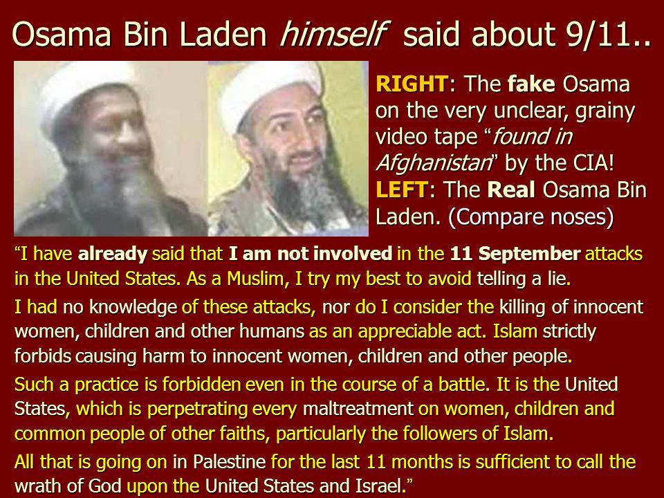 Osama Bin Laden himself said about 9/11..