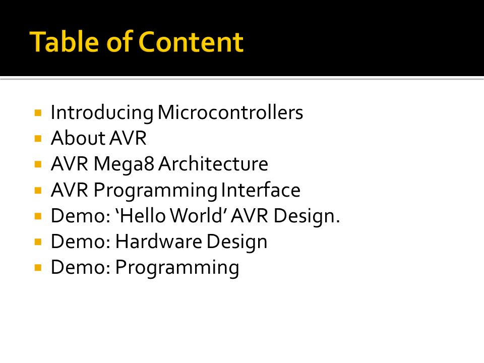 Table of Content Introducing Microcontrollers About AVR