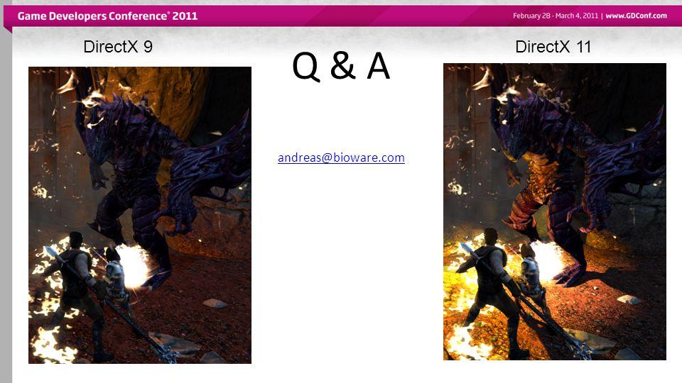 Q & A DirectX 9 DirectX 11 andreas@bioware.com